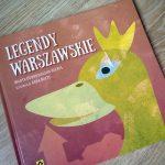Legendy Warszawskie – stare historie w nowym wydaniu